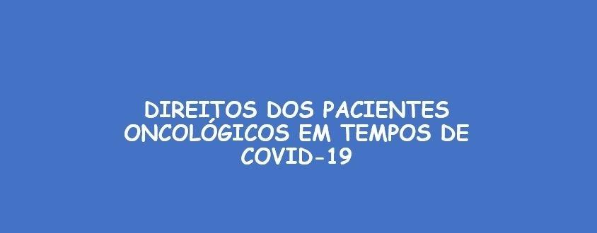 APCL -  Direitos dos Pacientes Oncológicos em Tempos de Covid-19